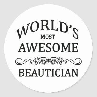 World's Most Awesome Beautician Classic Round Sticker