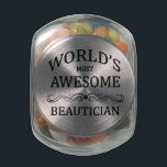 "World&#39;s Most Awesome Beautician Glass Candy Jar<br><div class=""desc"">A fun gift to honor the world&#39;s most awesome beautician with.</div>"
