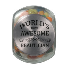 World's Most Awesome Beautician Glass Candy Jar at Zazzle