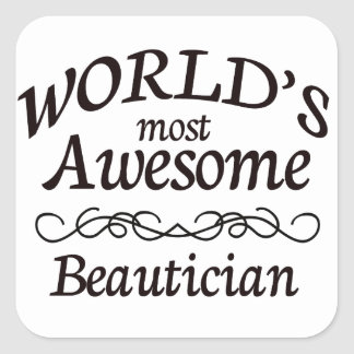 World's Most Awesome Beautician Square Sticker