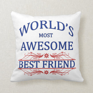 World's Most Awesome Best Friend Throw Pillows