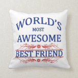 World's Most Awesome Best Friend Pillows
