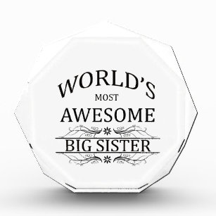 3ecf3bbe62 World s Most Awesome Big Sister Award
