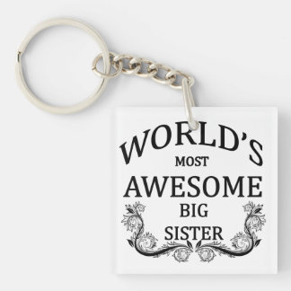 World's Most Awesome Big Sister Keychain