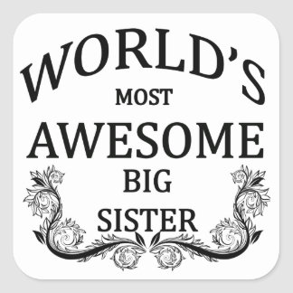 World's Most Awesome Big Sister Square Sticker