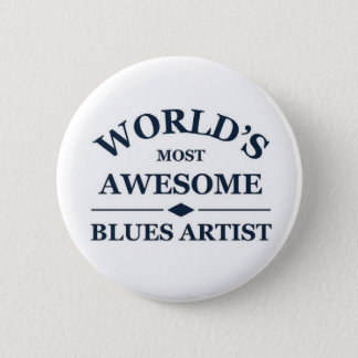 World's most awesome Blues Artist Pinback Button