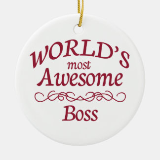 World's Most Awesome Boss Ceramic Ornament