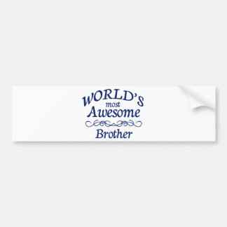 World's Most Awesome Brother Bumper Stickers
