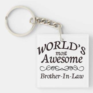 World's Most Awesome Brother-In-Law Keychain