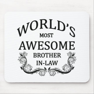 World's Most Awesome Brother-In-Law Mouse Pad