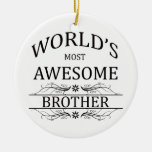 World's Most Awesome Brother Double-Sided Ceramic Round Christmas Ornament