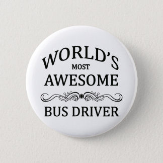 World's Most Awesome Bus Driver Pinback Button