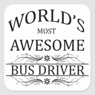World's Most Awesome Bus Driver Square Sticker