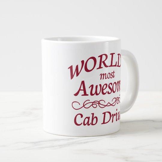 World's Most Awesome Cab Driver Giant Coffee Mug