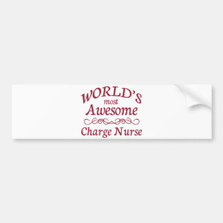 World's Most Awesome Charge Nurse Bumper Sticker