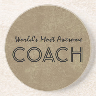 Worlds Most Awesome Coach Tan Custom Gift Item Sandstone Coaster