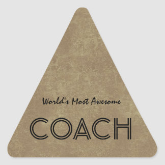 Worlds Most Awesome Coach Tan Custom Gift Item Triangle Sticker