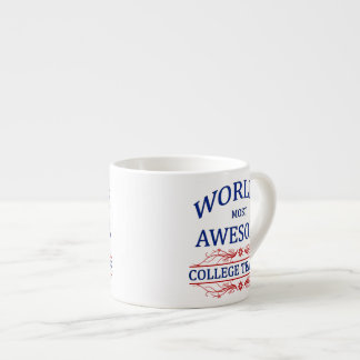 World's Most Awesome College Teacher Espresso Cup