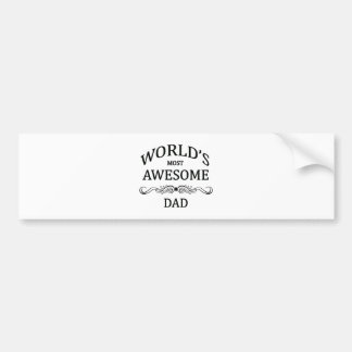 World's Most Awesome Dad Bumper Stickers