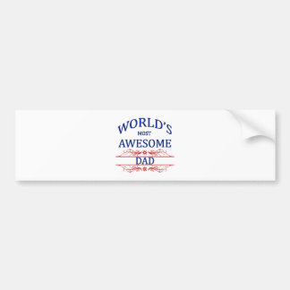 World's Most Awesome Dad Bumper Sticker