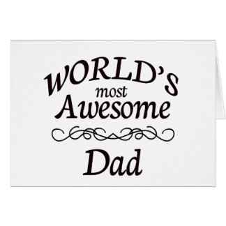 World's Most Awesome Dad Card