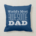 World's Most AWESOME DAD-Text Design Throw Pillow