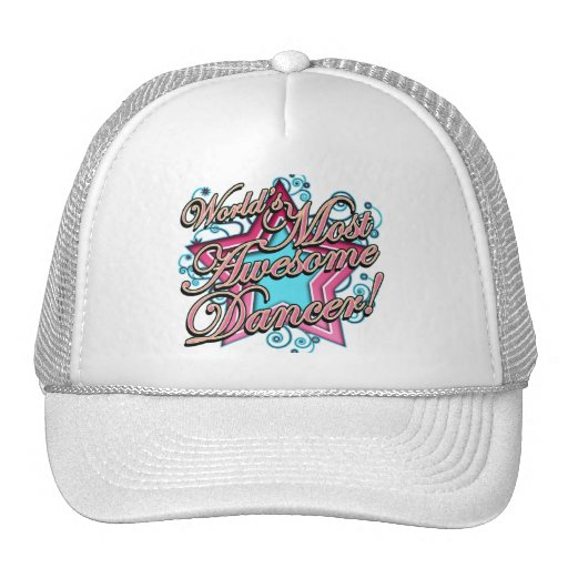 Worlds Most Awesome Dancer Trucker Hat