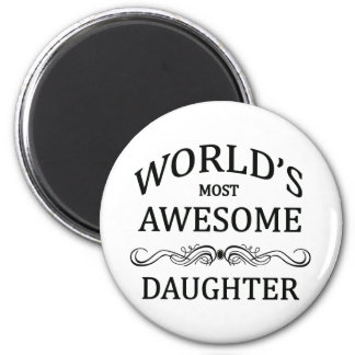 World's Most Awesome Daughter 2 Inch Round Magnet
