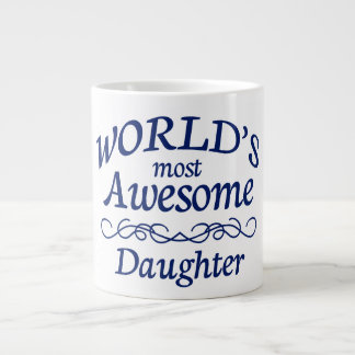 World's Most Awesome Daughter Giant Coffee Mug