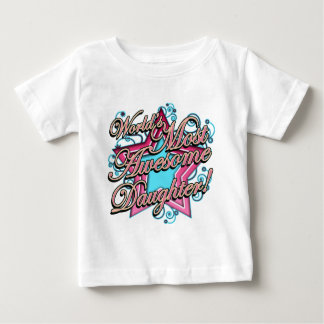 Worlds Most Awesome Daughter Infant T-shirt