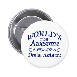 World's Most Awesome Dental Assistant Pinback Button