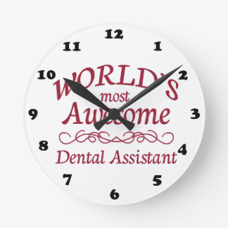 World's Most Awesome Dental Assistant Round Clock
