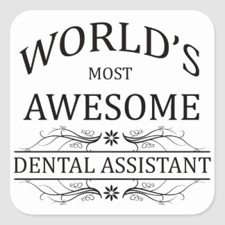 World's Most Awesome Dental Assistant Square Sticker