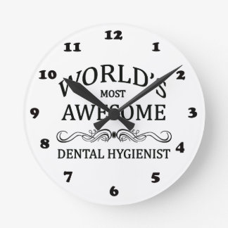 World's Most Awesome Dental Hygienist Round Clock