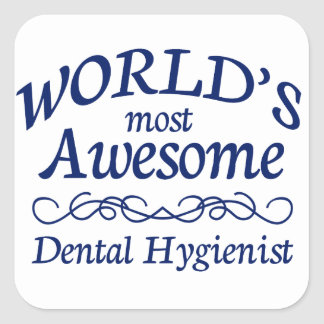World's Most Awesome Dental Hygienist Square Sticker