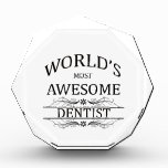 World's Most Awesome Dentist Acrylic Award