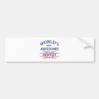 World's Most Awesome Dentist Bumper Sticker