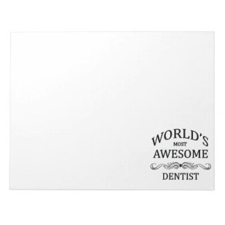 World's Most Awesome Dentist Note Pad