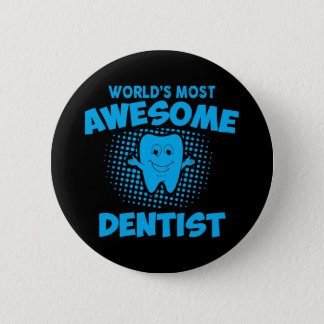 World's Most Awesome Dentist Profession Design Pinback Button