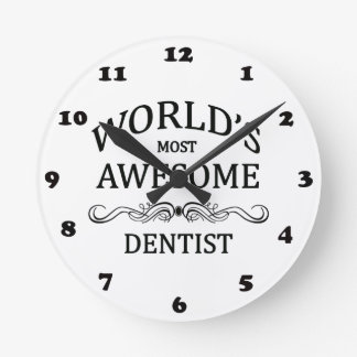 World's Most Awesome Dentist Round Clock
