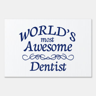 World's Most Awesome Dentist Yard Sign