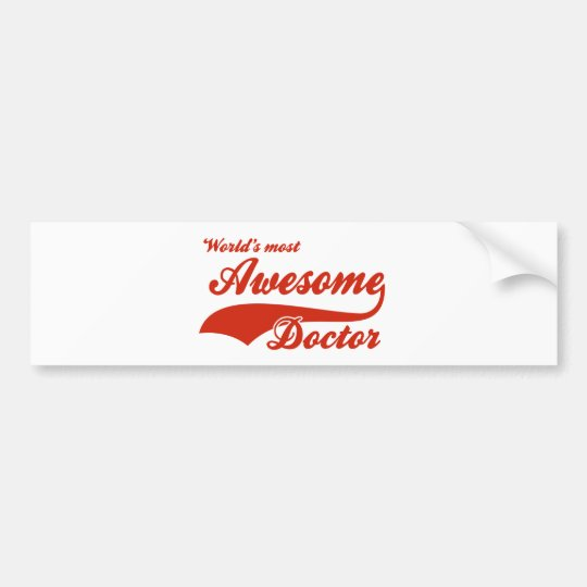 World's Most Awesome doctor Bumper Sticker
