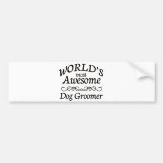 World's Most Awesome Dog Groomer Bumper Sticker