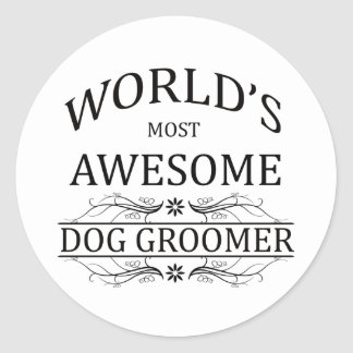 World's Most Awesome Dog Groomer Classic Round Sticker