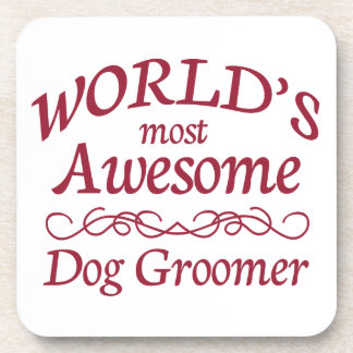 World's Most Awesome Dog Groomer Drink Coaster