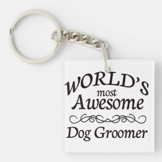 World's Most Awesome Dog Groomer Keychain