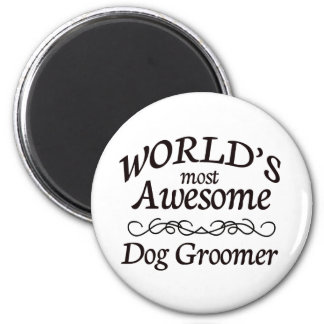 World's Most Awesome Dog Groomer Magnet