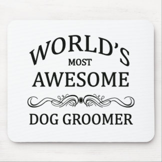 World's Most Awesome Dog Groomer Mouse Pad