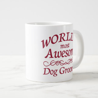 World's Most Awesome Dog Groomer 20 Oz Large Ceramic Coffee Mug