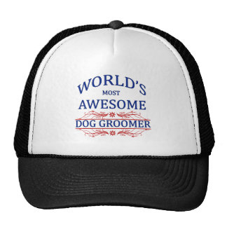 World's Most Awesome Dog Groomer Trucker Hat